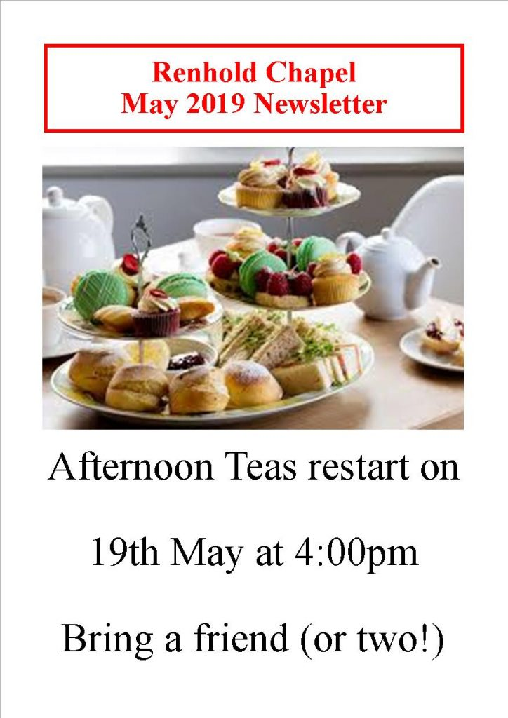 Front page of the renhold chapel may newsletter showing a picture of afternoon tea. Renhold chapel's afternoon teas start 19th may at 4 pm
